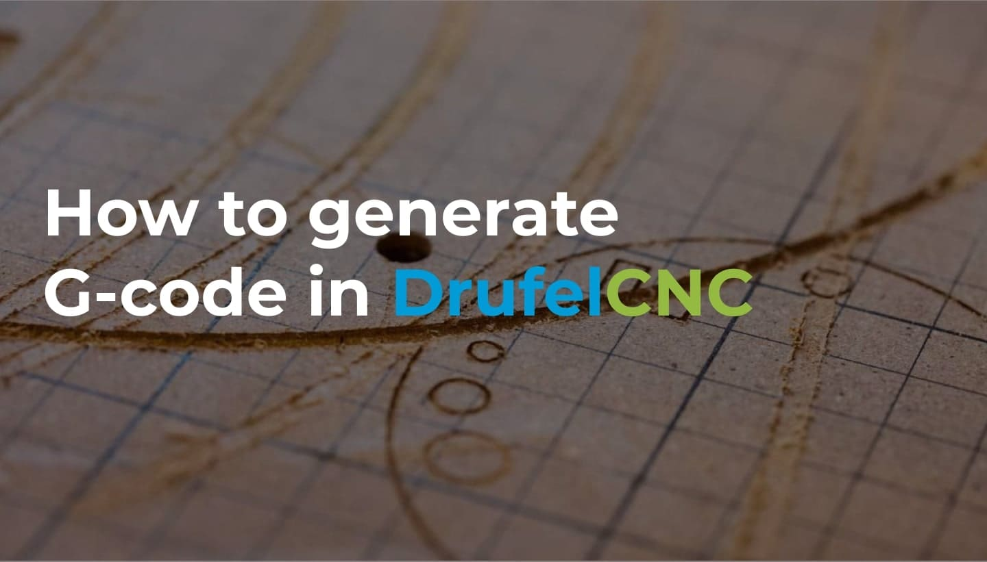 Gcode_generation_in_DrufelCNC